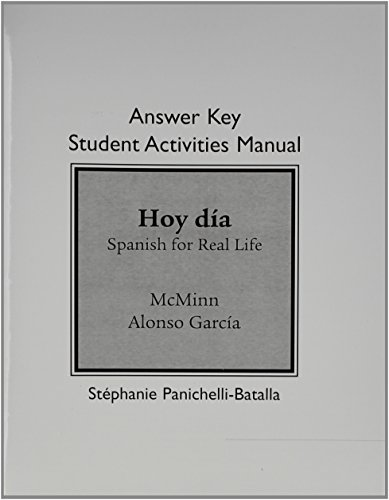 Answer Key for Student Activities Manual for Hoy dia: Spanish for Real Life