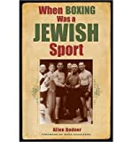 img - for [ When Boxing Was a Jewish Sport ] By Bodner, Allen ( Author ) [ 2011 ) [ Paperback ] book / textbook / text book