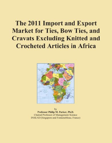 The 2011 Import and Export Market for Ties, Bow Ties, and Cravats Excluding Knitted and Crocheted Articles in Africa PDF