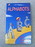 img - for Alphabots (Mad hatter books) book / textbook / text book