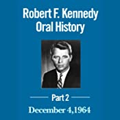 Robert F. Kennedy Oral History, Part Two (11/23/04) | [Robert Kennedy]