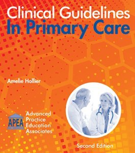 Clinical Guidelines In Primary Care 2nd Edition 2016, by Amelie Hollier