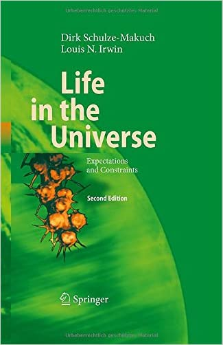 Life in the Universe: Expectations and Constraints (Advances in Astrobiology and Biogeophysics)