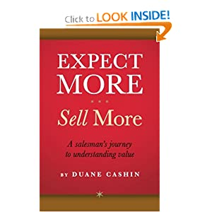 Expect More Sell More: A Saleman's Journey to Understanding Value