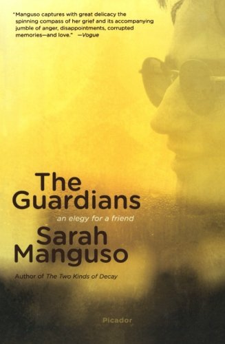The Guardians: An Elegy for a Friend