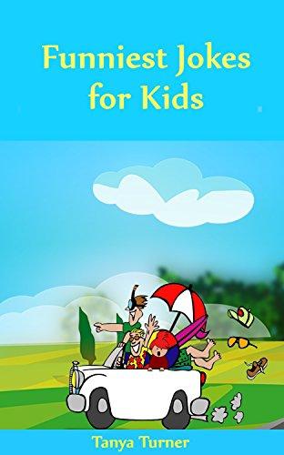Tanya Turner - Funniest Jokes for Kids (English Edition)