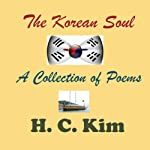 The Korean Soul: A Collection of Poems | H. C. Kim
