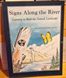 img - for Signs along the River Learning to Read the Natural Landscape book / textbook / text book
