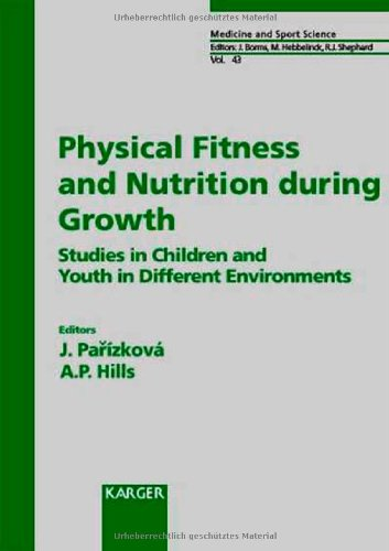Physical Fitness And Nutrition During Growth: Studies In Children And Youth In Different Environments (Medicine And Sport Science)
