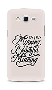 AMEZ every morning is a beautiful morning Back Cover For Samsung Galaxy Grand Max