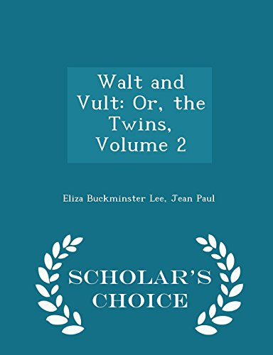 Walt and Vult: Or, the Twins, Volume 2 - Scholar's Choice Edition