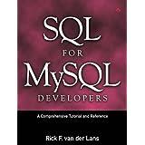 SQL for MySQL Developers: A Comprehensive Tutorial and Reference: A Comprehensive Tutorial and Referencepar Rick F. Van der Lans