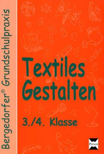 Textiles Gestalten - 3 /4  Klasse Imhof online lesen