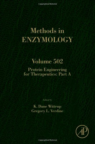 Protein Engineering For Therapeutics, Part A, Volume 502 (Methods In Enzymology)