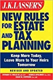 img - for JK Lasser's New Rules for Estate and Tax Planning 3th (third) edition Text Only book / textbook / text book