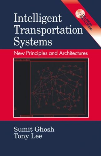 Intelligent Transportation Systems: New Principles and Architectures (Mechanical and Aerospace Engineering Series)