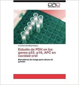 Estudio de Pdh En Los Genes P53, P16, Apc En Cavidad Oral (Paperback