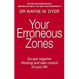 Your Erroneous Zones: Escape negative thinking and take control of your lifeby Dr. Wayne W. Dyer