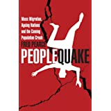Peoplequake: Mass Migration, Ageing Nations and the Coming Population Crashby Fred Pearce