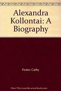 alexandra kollontai biography Celebrity biography & memoir pop culture  alexandra kollontai  alejandra kollontai edición: lasal, barcelona 1978.