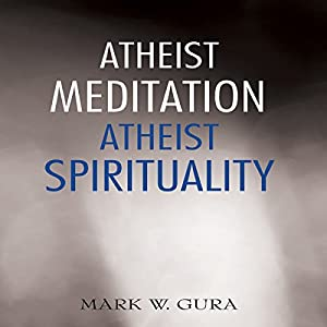 Atheist Meditation Atheist Spirituality Audiobook
