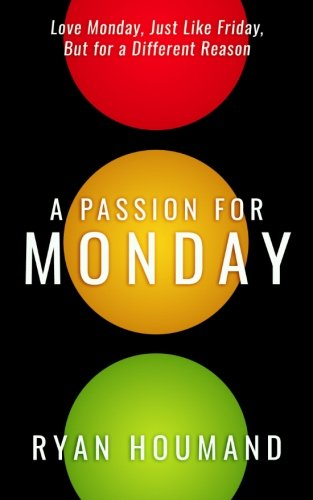 A Passion for Monday: Love Monday, Just Like Friday, but for a Different Reason (Talent Development Platform compare prices)