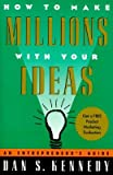img - for [(How to Make Millions with Your Ideas: An Entrepreneur's Guide )] [Author: Dan S Kennedy] [Jan-1996] book / textbook / text book