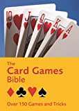 The Card Games Bible: Over 150 games and tricks (English Edition)