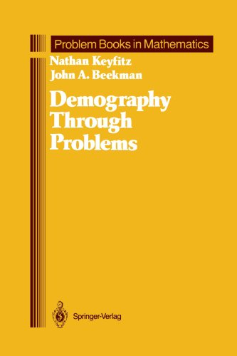 Demography Through Problems (Problem Books in Mathematics)