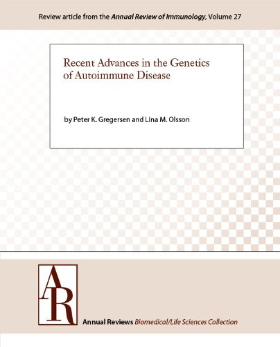 Recent Advances In The Genetics Of Autoimmune Disease (Annual Review Of Immunology Book 27)
