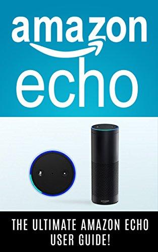 amazon-echo-the-ultimate-amazon-echo-user-guide-english-edition