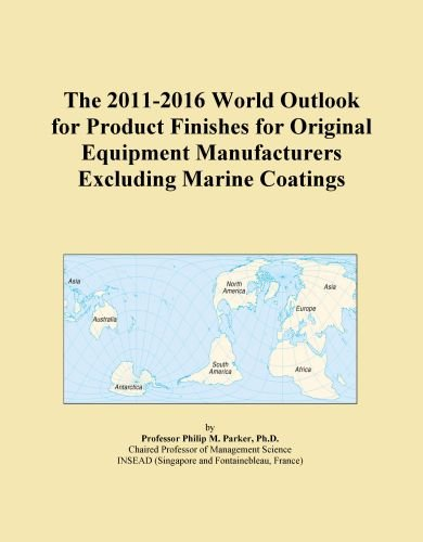 The 2011-2016 World Outlook for Product Finishes for Original Equipment Manufacturers Excluding Marine Coatings