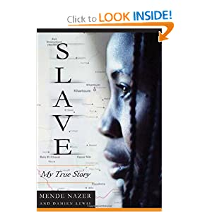 Slave: My True Story by Mende Nazer and Damien Lewis