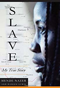 modern slavery in slave my true story a book by damien lewis and mende nazer Slave by mende nazer, 9781844081141, available at book depository with free delivery worldwide book club classics slavery & abolition of slavery.