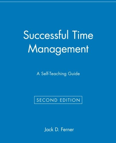 Successful Time Management: A Self-Teaching Guide (Self-teaching Guides)