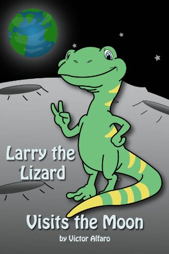 <strong>Brand New Kids Corner Freebie! Victor Alfaro's <em>LARRY THE LIZARD VISITS THE MOON</em> - Now FREE on Kindle</strong>