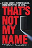 That's Not My Name (0553577506) by Navarro, Yvonne