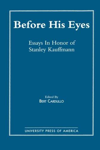 Before His Eyes: Essays in Honour of Stanley Kauffmann