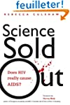 Science Sold Out: Does HIV Really Cau...