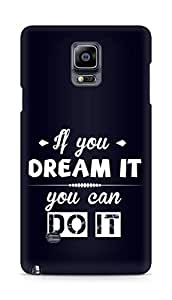 Amez If you can Dream it You can do it Back Cover For Samsung Galaxy Note 4