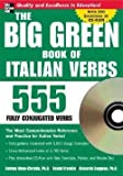 img - for The Big Green Book of Italian Verbs : 555 Fully Conjugated Verbs [With CDROM] (Paperback)--by Ph.D. Katrien Maes-Christie [2007 Edition] book / textbook / text book