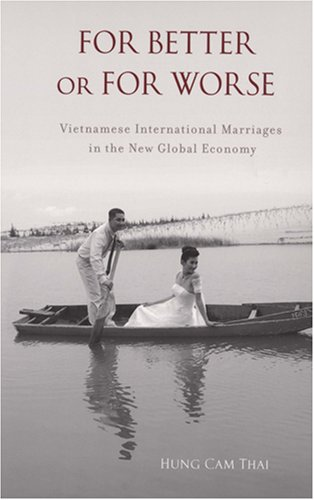For Better or For Worse: Vietnamese International Marriages in the New Global Economy