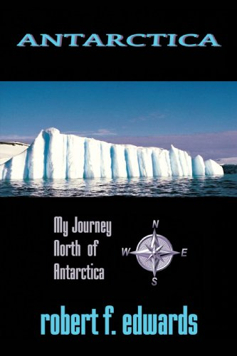 Antarctica: My Journey North from Antarctica