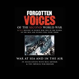 War at Sea and in the Air: Forgotten Voices of the Second World War | [Max Arthur]