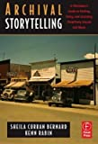 img - for [(Archival Storytelling: A Filmmaker's Guide to Finding, Using, and Licensing Third-Party Visuals and Music )] [Author: Sheila Curran Bernard] [Dec-2008] book / textbook / text book