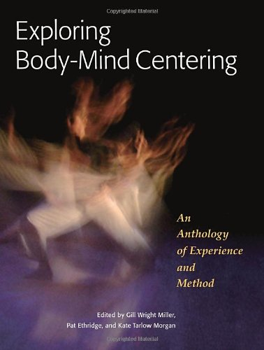 Exploring Body-Mind Centering: An Anthology of Experience and Method (Mind Body Centering compare prices)