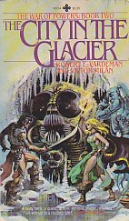 The City in the Glacier (The War of Powers: Book Two) by Robert E. Vardeman and Victor Milan