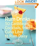 Rum Drinks: 50 Caribbean Cocktails, F...