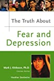 img - for The Truth about Fear and Depression (Truth about (Facts on File)) book / textbook / text book