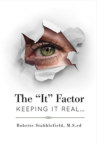 "The ""It"" Factor – Keeping It Real"